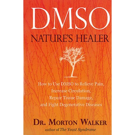 DMSO: Nature's Healer by Dr Morton Walker